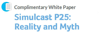 Simulcast P25: Reality and Myth